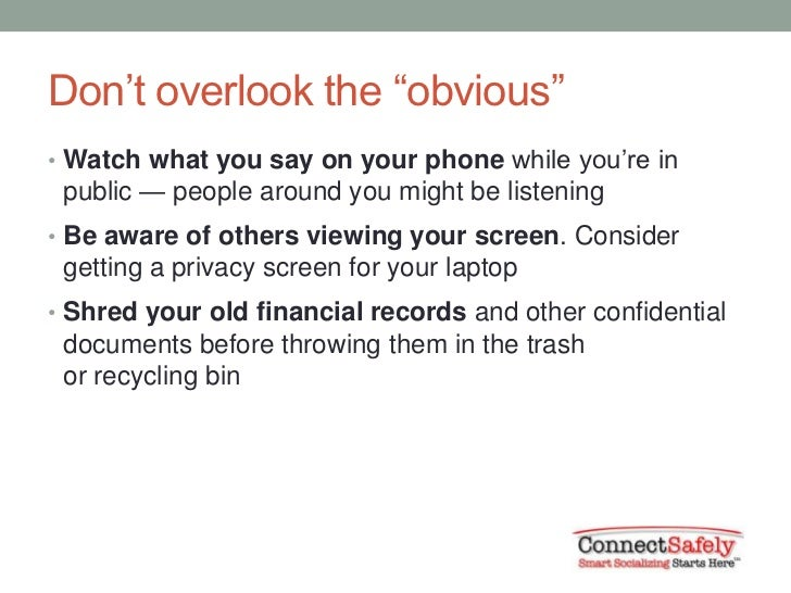 """Don't overlook the """"obvious""""• Watch what you say on your phone while you're in public — people around you might be listeni..."""