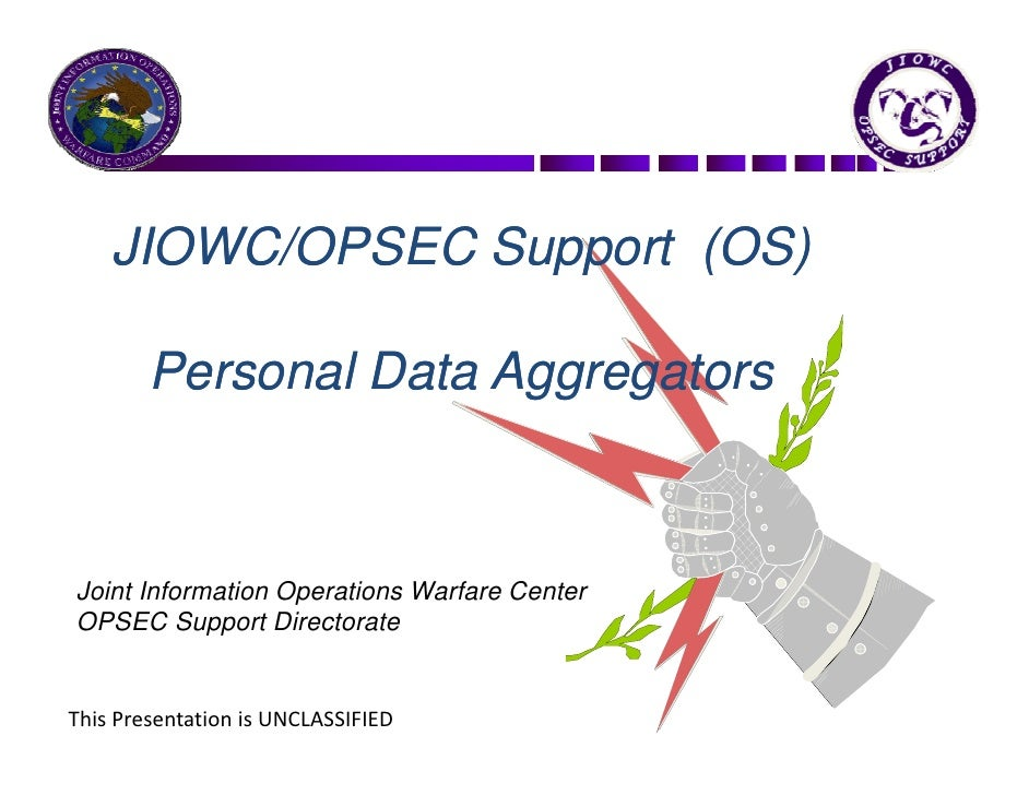 JIOWC/OPSEC Support (OS)        Personal Data AggregatorsJoint Information Operations Warfare CenterOPSEC Support Director...
