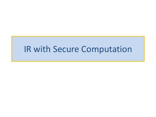 IR with Secure Computation