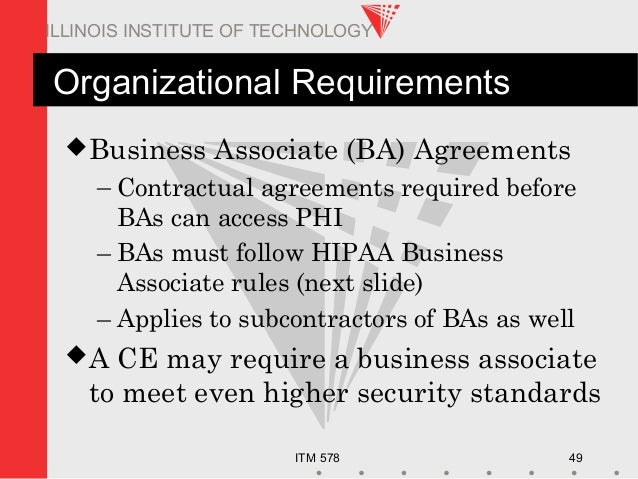 ITM 578 49 ILLINOIS INSTITUTE OF TECHNOLOGY Organizational Requirements Business Associate (BA) Agreements – Contractual ...