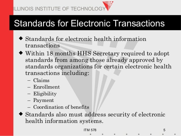 ITM 578 5 ILLINOIS INSTITUTE OF TECHNOLOGY Standards for Electronic Transactions  Standards for electronic health informa...