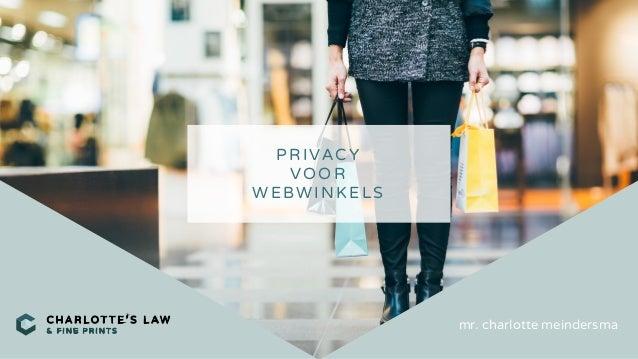 tekst PRIVACY VOOR WEBWINKELS mr. charlotte meindersma