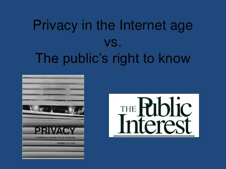 Privacy in the Internet agevs.The public's right to know<br />