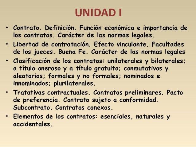 UNIDAD I • Contrato. Definición. Función económica e importancia de los contratos. Carácter de las normas legales. • Liber...