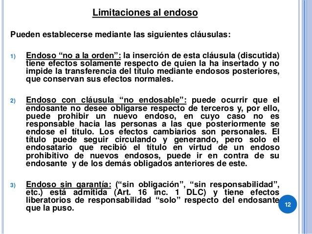 """Limitaciones al endoso Pueden establecerse mediante las siguientes cláusulas: 1) Endoso """"no a la orden"""": la inserción de e..."""