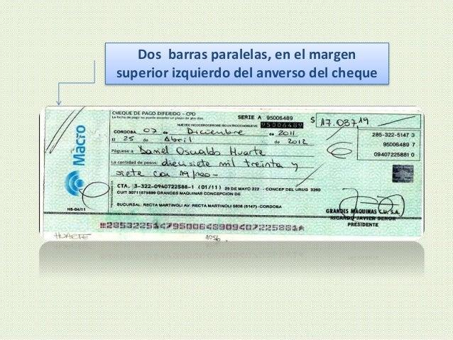 Dos barras paralelas, en el margen superior izquierdo del anverso del cheque