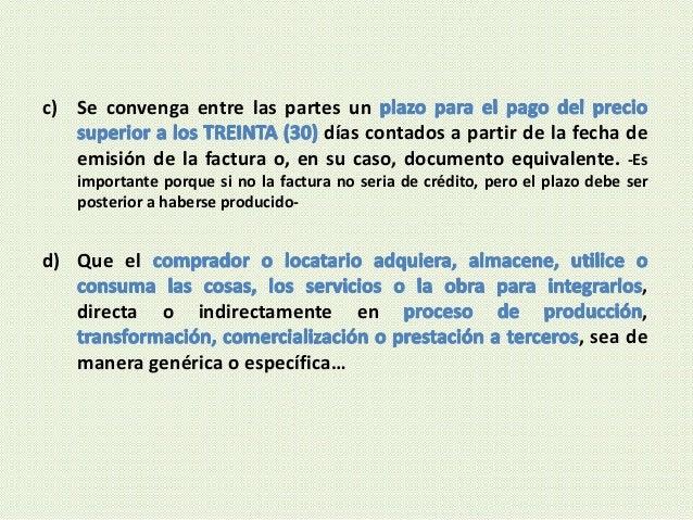 c) Se convenga entre las partes un días contados a partir de la fecha de emisión de la factura o, en su caso, documento eq...