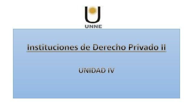 UNIDAD IV • Efectos relativos. Partes. Sucesores universales. Incorporación de terceros al contrato. • Contratos bilateral...