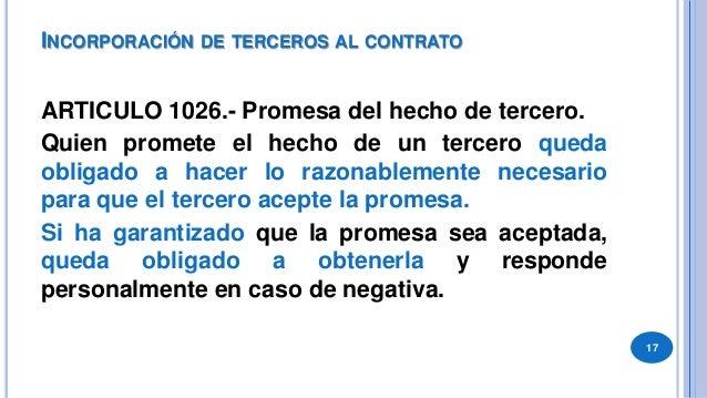 ESTIPULACIÓN A FAVOR DE TERCERO  ARTICULO 1027.- Si el contrato contiene una estipulación a favor de un tercero beneficia...