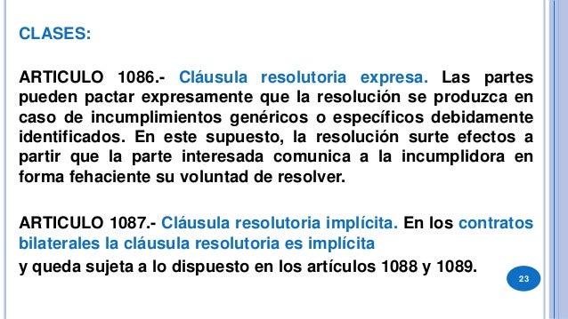 24 ARTICULO 1088.- Presupuestos de la resolución por cláusula resolutoria implícita. La resolución por cláusula resolutori...