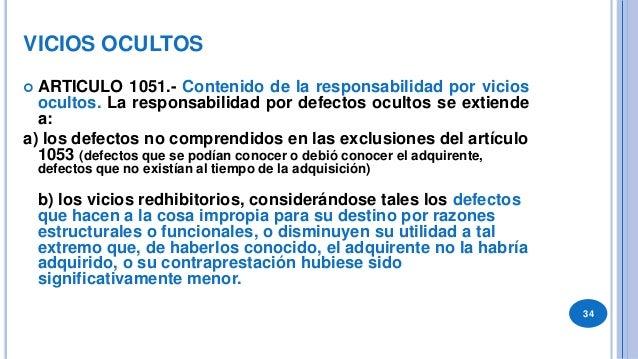 EJERCICIO DE LA RESPONSABILIDAD POR DEFECTOS OCULTOS  ARTICULO 1054.- El adquirente tiene la carga de denunciar expresame...