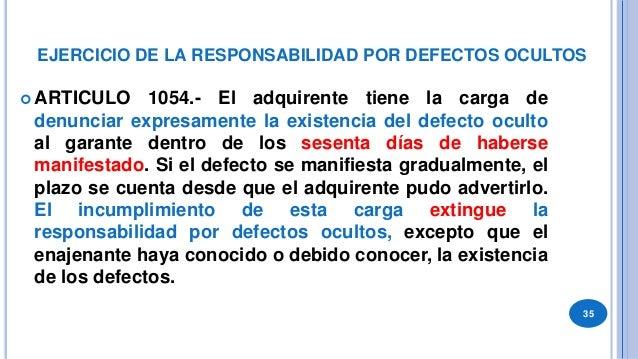 CADUCIDAD DE LA GARANTÍA  Art. 1055.-Caducidad de la garantía por defectos ocultos. La responsabilidad por defectos ocult...