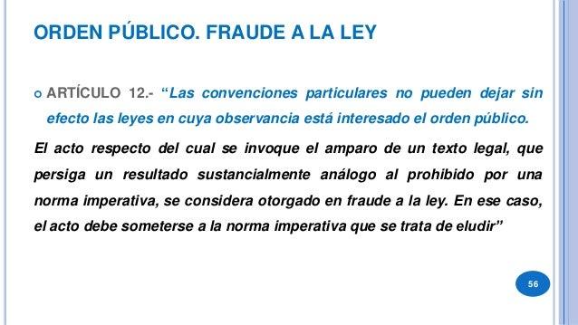 57  A partir de lo dispuesto en el art. 19 Const. Nac. y disposiciones concordantes del bloque de constitucionalidad fede...