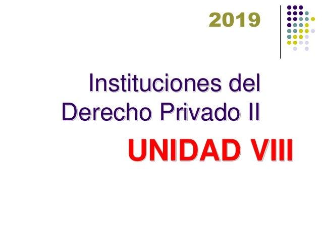 Instituciones del Derecho Privado II UNIDAD VIII 2019
