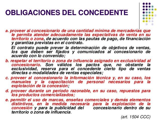 OBLIGACIONES DEL CONCEDENTE a. proveer al concesionario de una cantidad mínima de mercaderías que le permita atender adecu...