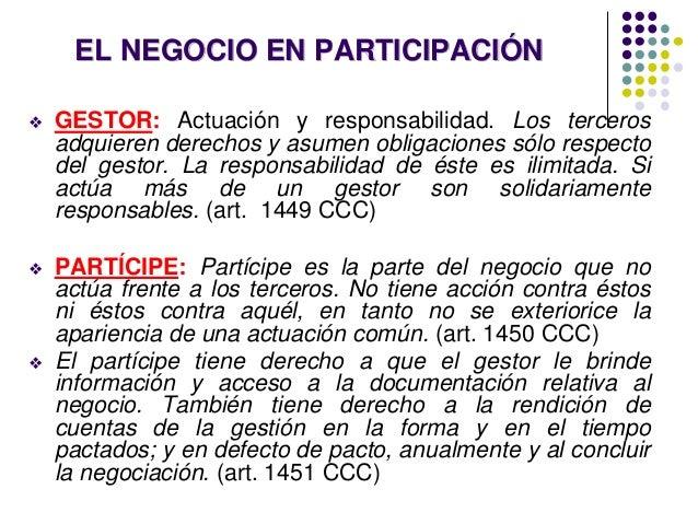 EL NEGOCIO EN PARTICIPACIÓN ❖ GESTOR: Actuación y responsabilidad. Los terceros adquieren derechos y asumen obligaciones s...