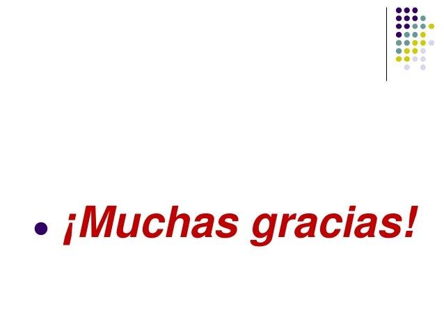 ● ¡Muchas gracias!