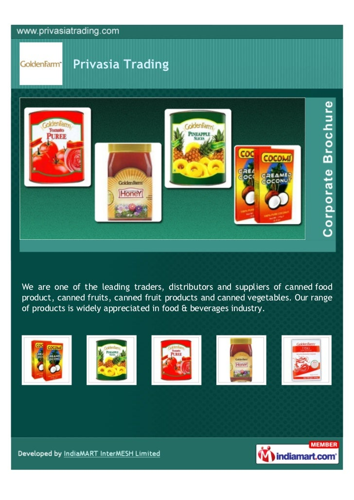 Privasia TradingWe are one of the leading traders, distributors and suppliers of canned foodproduct, canned fruits, canned...