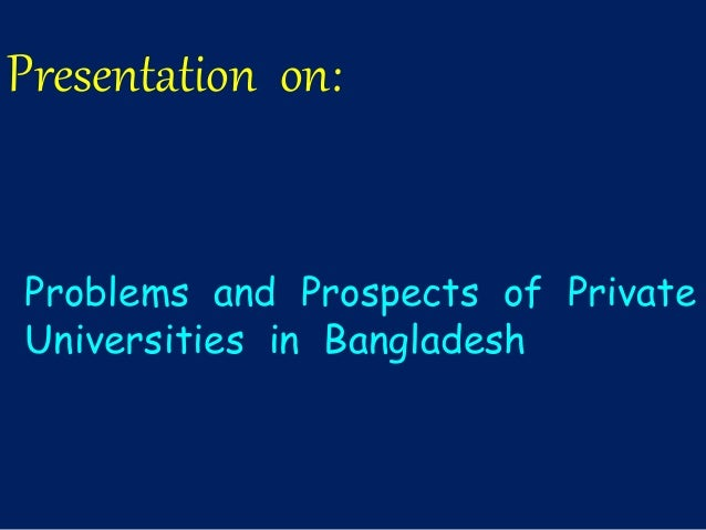 problems and prospects of bangladesh essay Free essay: problems and prospects of ship breaking industries of bangladesh submitted to: mohammad badruzzaman bhuiyan adjunct faculty department of.