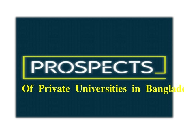 role of private universities in bangladesh higher education The role of private (non-government) universities in higher education m alimullah miyan abstract bangladesh faces many difficulties in meeting the quality needs of higher education due to its.