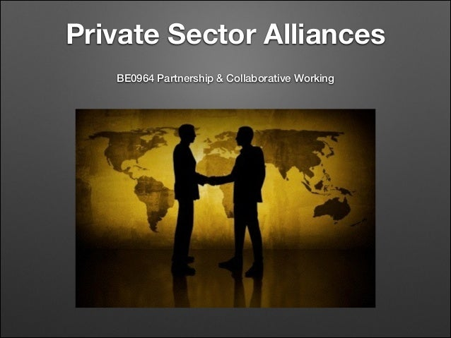Private Sector Alliances BE0964 Partnership & Collaborative Working