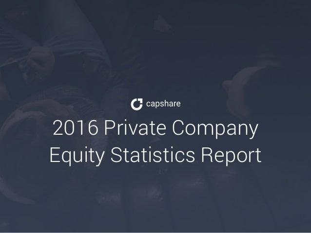 2016 Private Company Equity Statistics Report