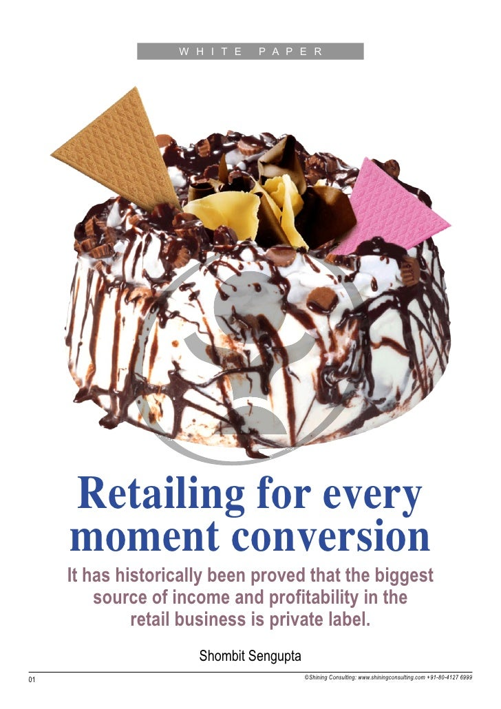 W H I T E   P A P E R     Retailing for every     moment conversion     It has historically been proved that the biggest  ...