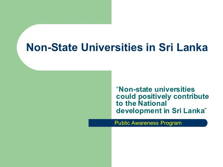"Non-State Universities in Sri Lanka "" Non-state universities could positively contribute to the National development in Sr..."
