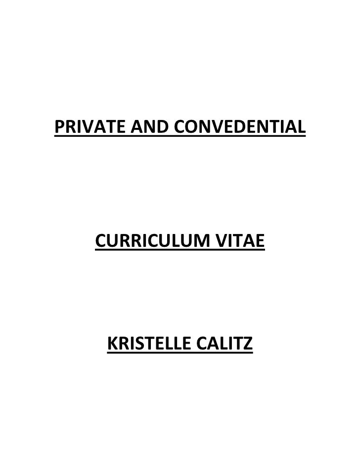 <br />PRIVATE AND CONVEDENTIAL<br />CURRICULUM VITAE<br />KRISTELLE CALITZ<br />PERSONAL INFORMATION<br />SURNAME:Cal...