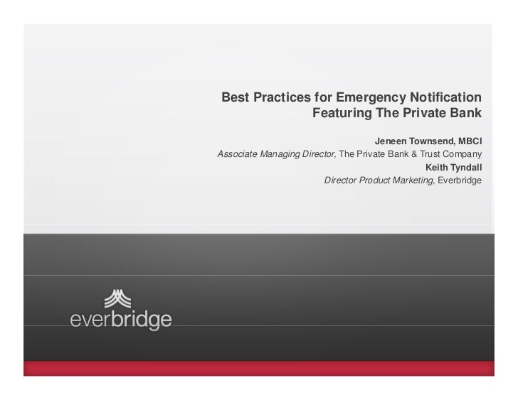 Best Practices for Emergency Notification              Featuring The Private Bank                                      Jen...