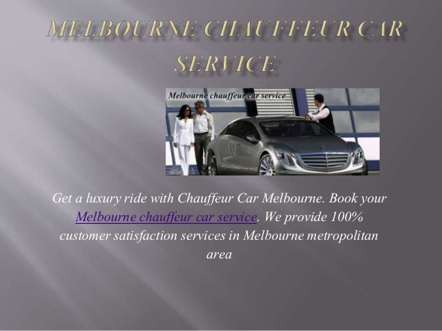 Get a luxury ride with Chauffeur Car Melbourne. Book your Melbourne chauffeur car service. We provide 100% customer satisf...