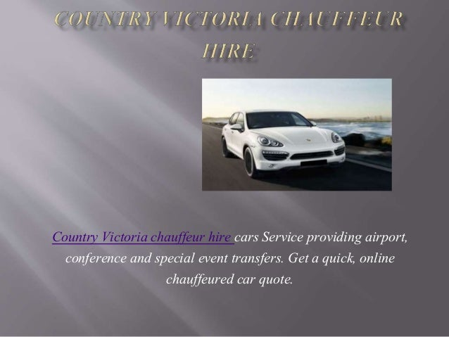 Country Victoria chauffeur hire cars Service providing airport, conference and special event transfers. Get a quick, onlin...