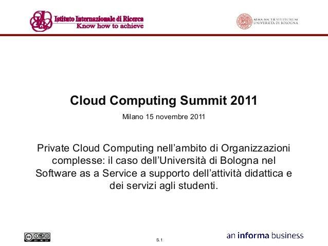 Cloud Computing Summit 2011 Milano 15 novembre 2011  Private Cloud Computing nell'ambito di Organizzazioni complesse: il c...