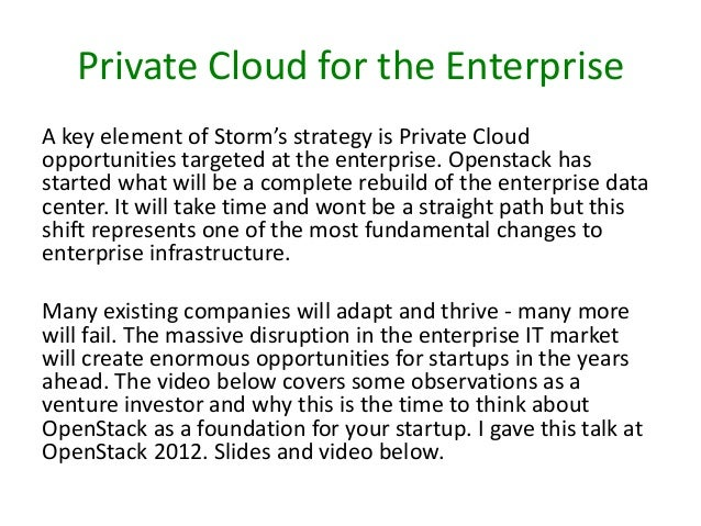 Private Cloud for the Enterprise A key element of Storm's strategy is Private Cloud opportunities targeted at the enterpri...