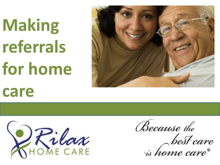 Making                                      referrals for home                            care<br />