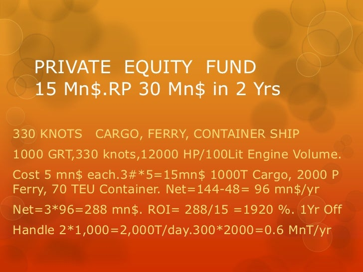 PRIVATE  EQUITY  FUND15 Mn$.RP 30 Mn$ in 2 Yrs<br />330 KNOTS   CARGO, FERRY, CONTAINER SHIP<br />1000 GRT,330 knots,12000...