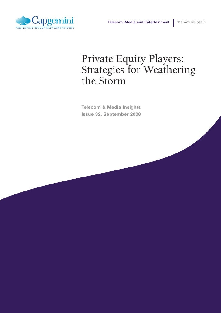 Telecom, Media and Entertainment   the way we see it     Private Equity Players: Strategies for Weathering the Storm  Tele...