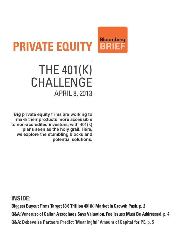Private equity            THE 401(K)           CHALLENGE                        APRIL 8, 2013 Big private equity firms are...