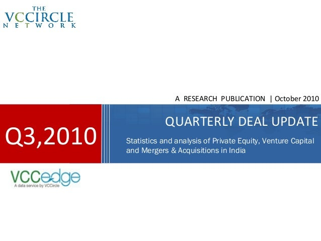A RESEARCH PUBLICATION | October 2010                      QUARTERLY DEAL UPDATEQ3,2010   Statistics and analysis of Priva...