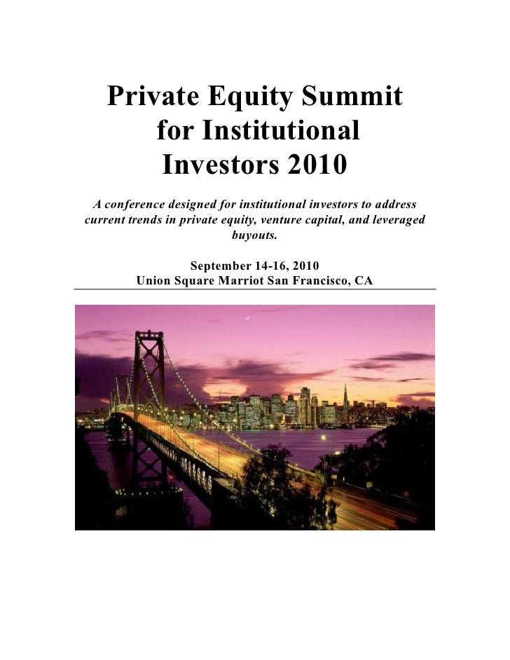 Private Equity Summit         for Institutional          Investors 2010  A conference designed for institutional investors...