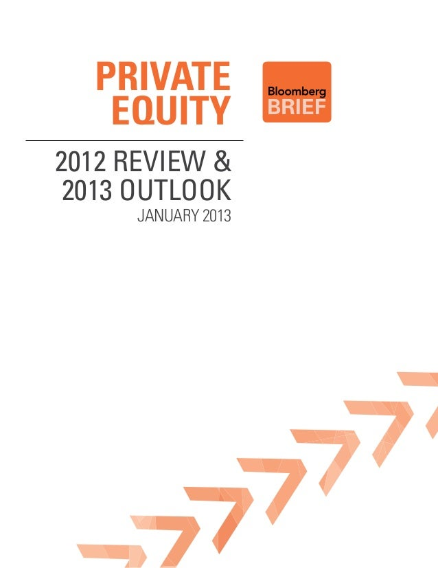 PRIVATE   EQUITY2012 Review & 2013 outlook      January 2013