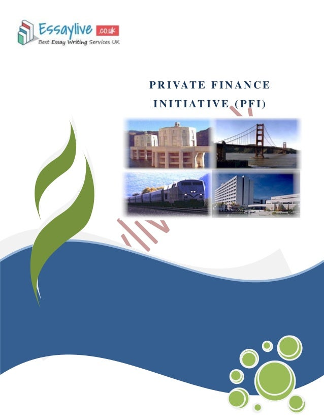 private finance initiative Bbc news online explains the controversy over the private finance initiative, which is driving a wedge between labour and the unions.