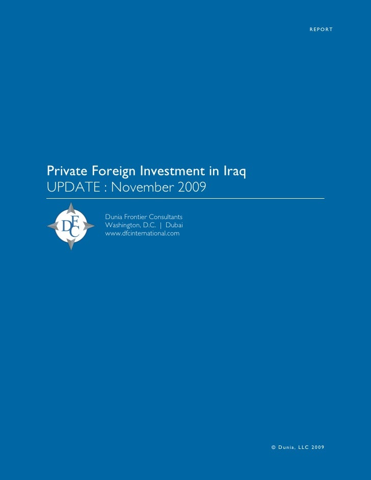 REPORT     Private Foreign Investment in Iraq UPDATE : November 2009          Dunia Frontier Consultants          Washingt...