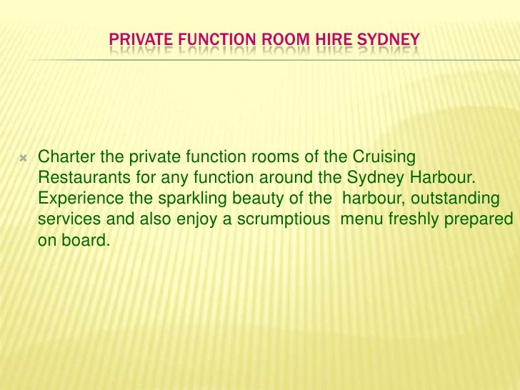 Private Function room hire Sydney<br />Charter the private function rooms of the Cruising Restaurants for any function aro...