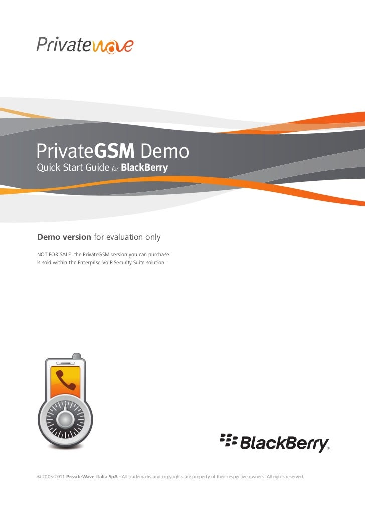 PrivateGSM DemoQuick Start Guide for BlackBerryDemo version for evaluation onlyNOT FOR SALE: the PrivateGSM version you ca...