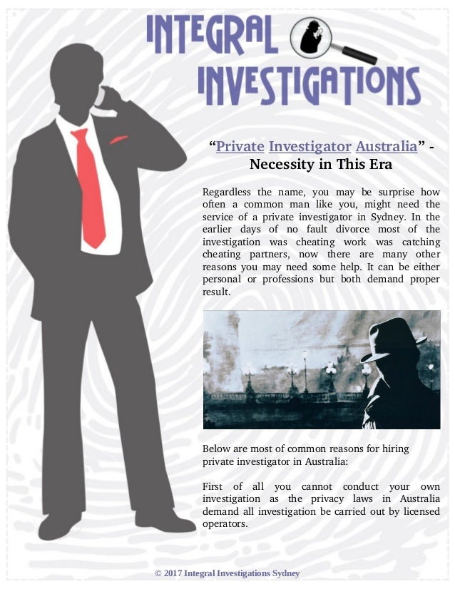 """Private Investigator Australia"" ­ Necessity in This Era Regardless   the   name,   you   may   be   surprise   how often ..."