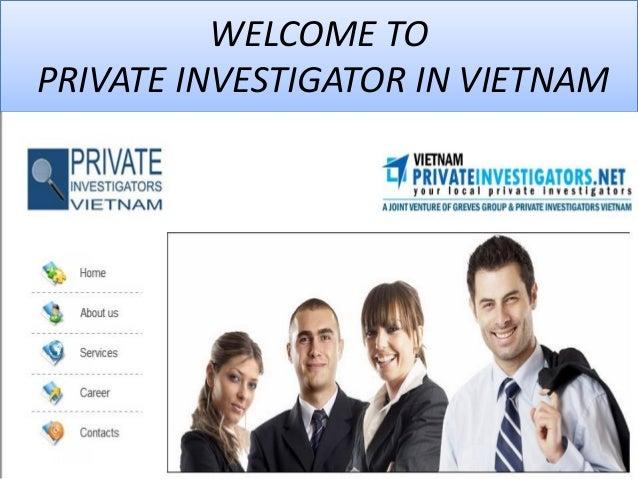 WELCOME TOPRIVATE INVESTIGATOR IN VIETNAM