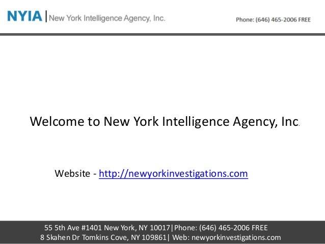 55 5th Ave #1401 New York, NY 10017|Phone: (646) 465-2006 FREE 8 Skahen Dr Tomkins Cove, NY 109861| Web: newyorkinvestigat...