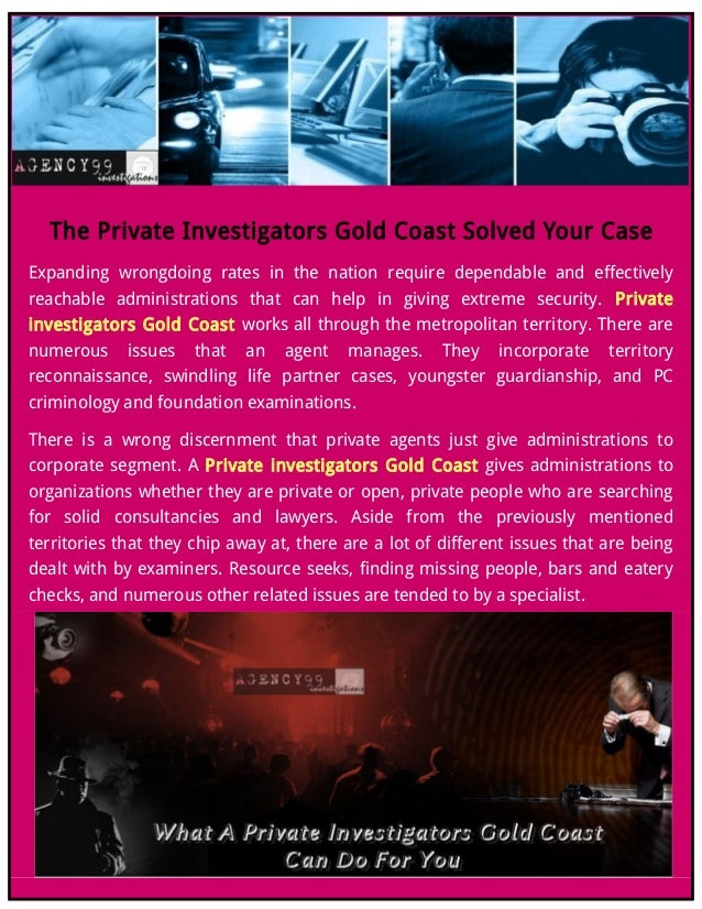 The Private Investigators Gold Coast Solved Your Case Expanding wrongdoing rates in the nation require dependable and effe...