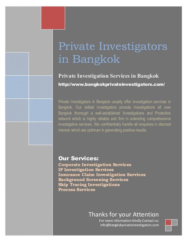 Private Investigators in Bangkok Private Investigation Services in Bangkok http://www.bangkokprivateinvestigators.com/ Pri...